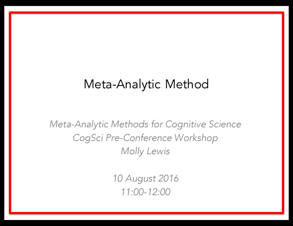 Meta-Analytic Method Meta-Analytic Methods for ...