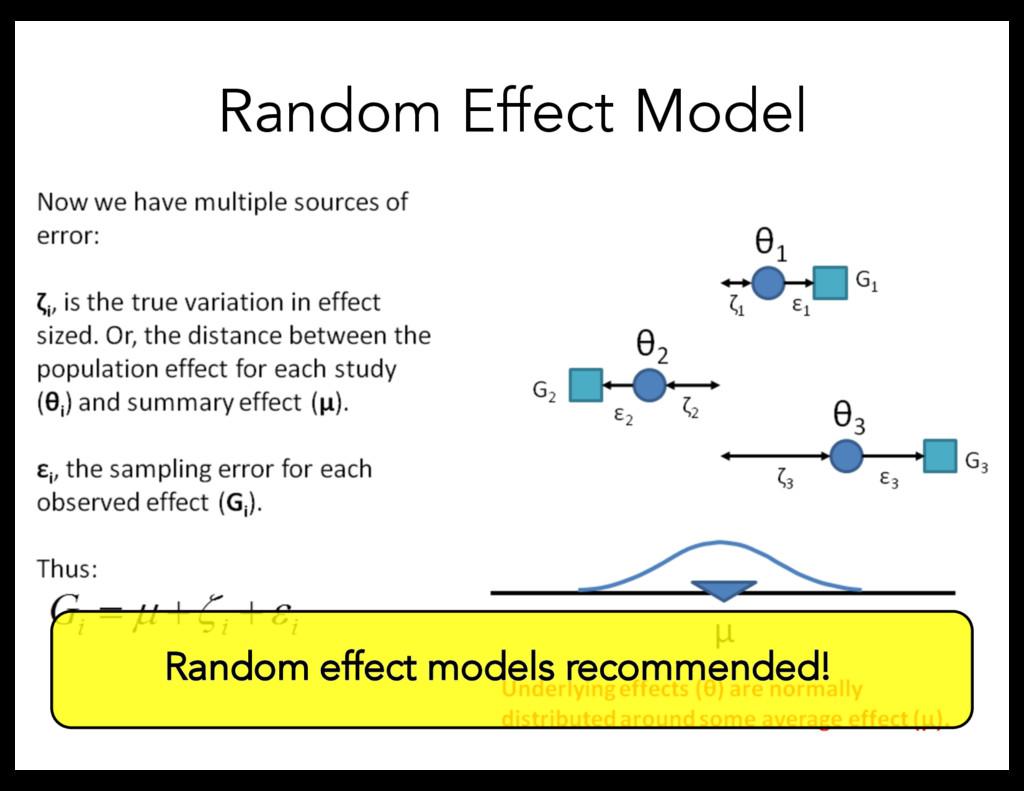 Random Effect Model Random effect models recomm...