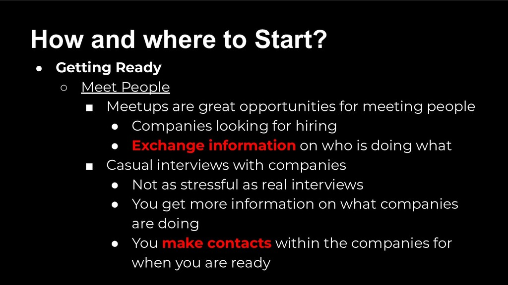 ● Getting Ready ○ Meet People ■ Meetups are gre...
