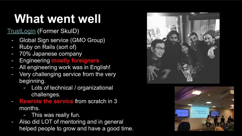 What went well TrustLogin (Former SkuID) - Glob...