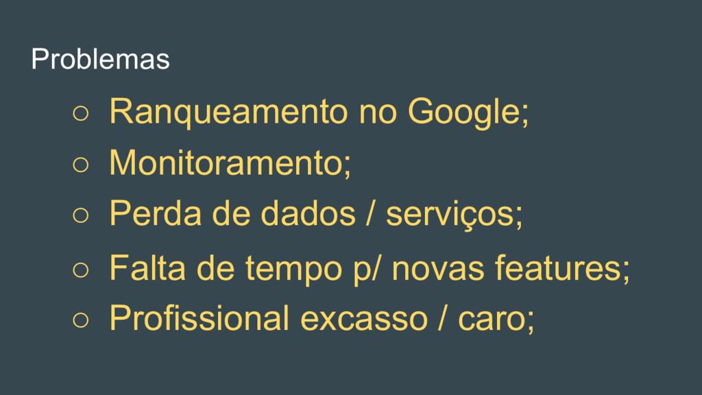 ○ Perda de dados / serviços; ○ Profissional exc...
