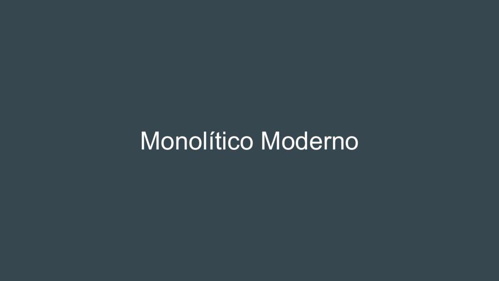 Monolítico Moderno