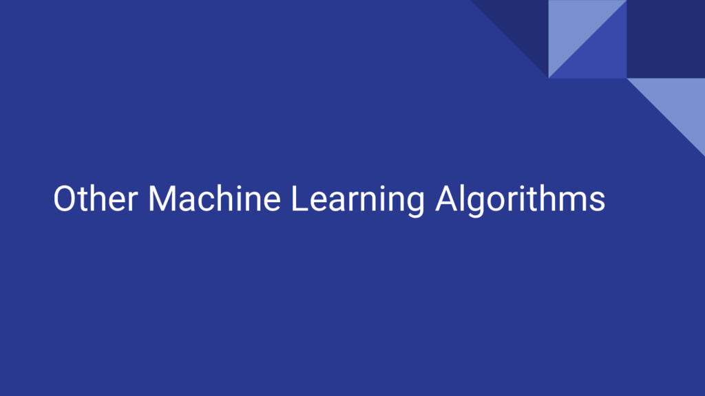 Other Machine Learning Algorithms