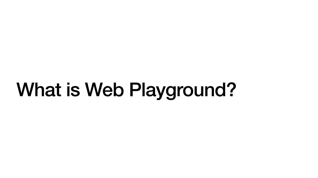 What is Web Playground?
