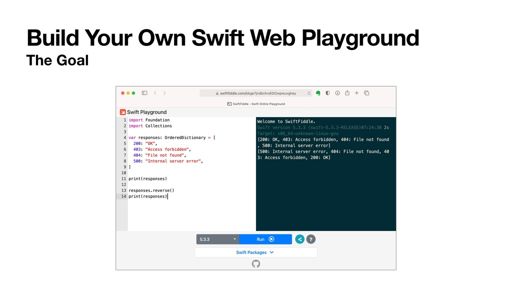 Build Your Own Swift Web Playground The Goal