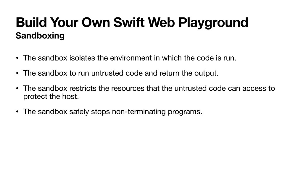 Build Your Own Swift Web Playground Sandboxing ...
