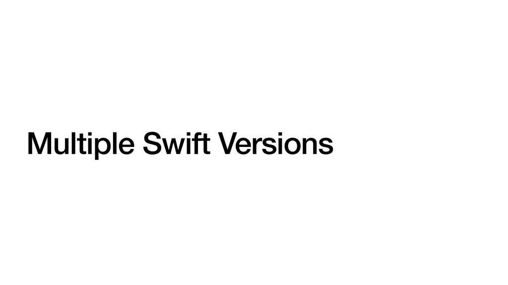 Multiple Swift Versions