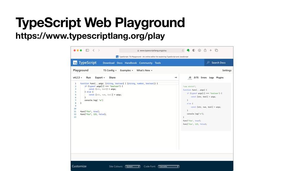 TypeScript Web Playground https://www.typescrip...