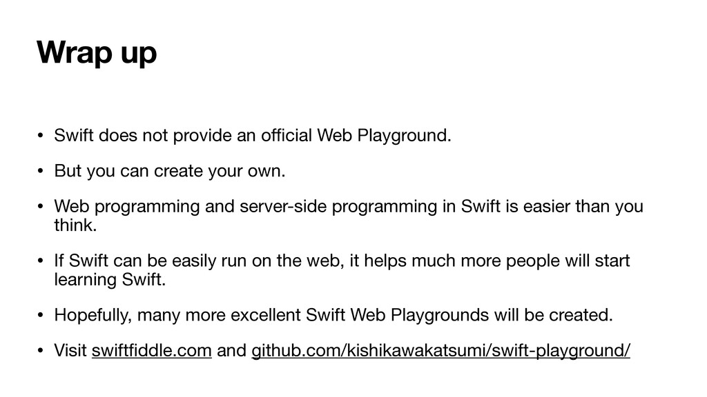 Wrap up • Swift does not provide an o ffi cial ...