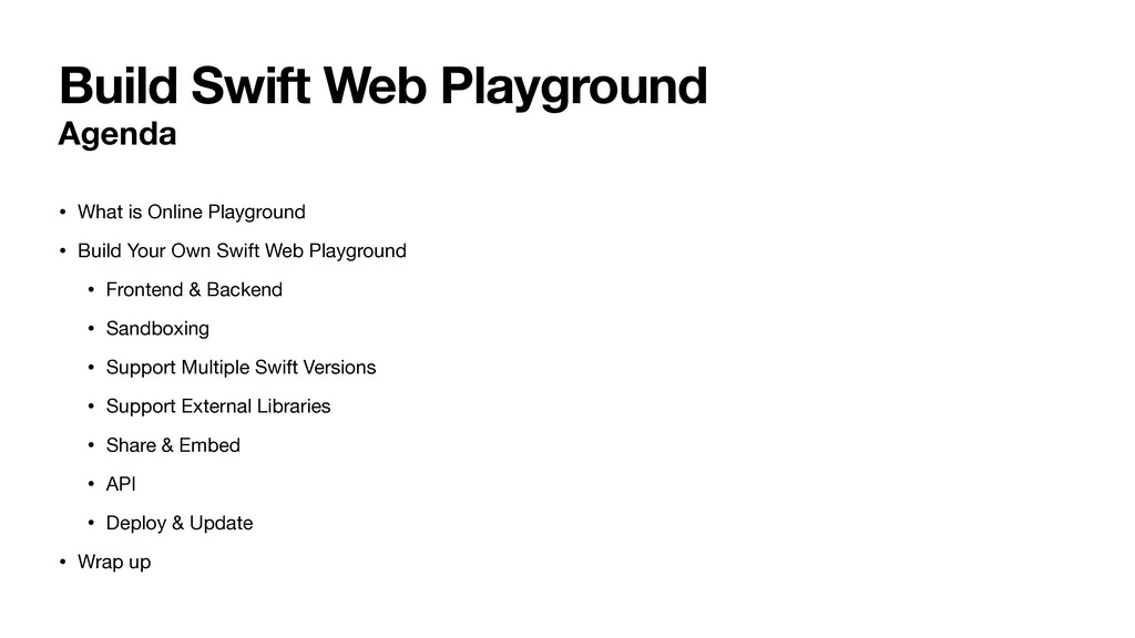 Build Swift Web Playground Agenda • What is Onl...