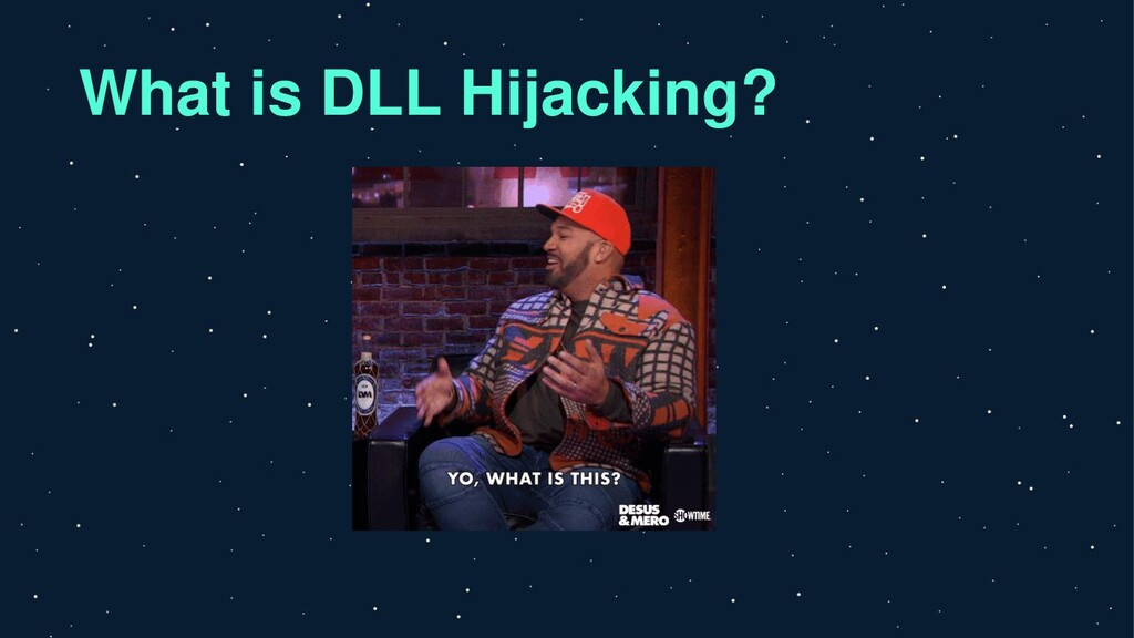 What is DLL Hijacking?