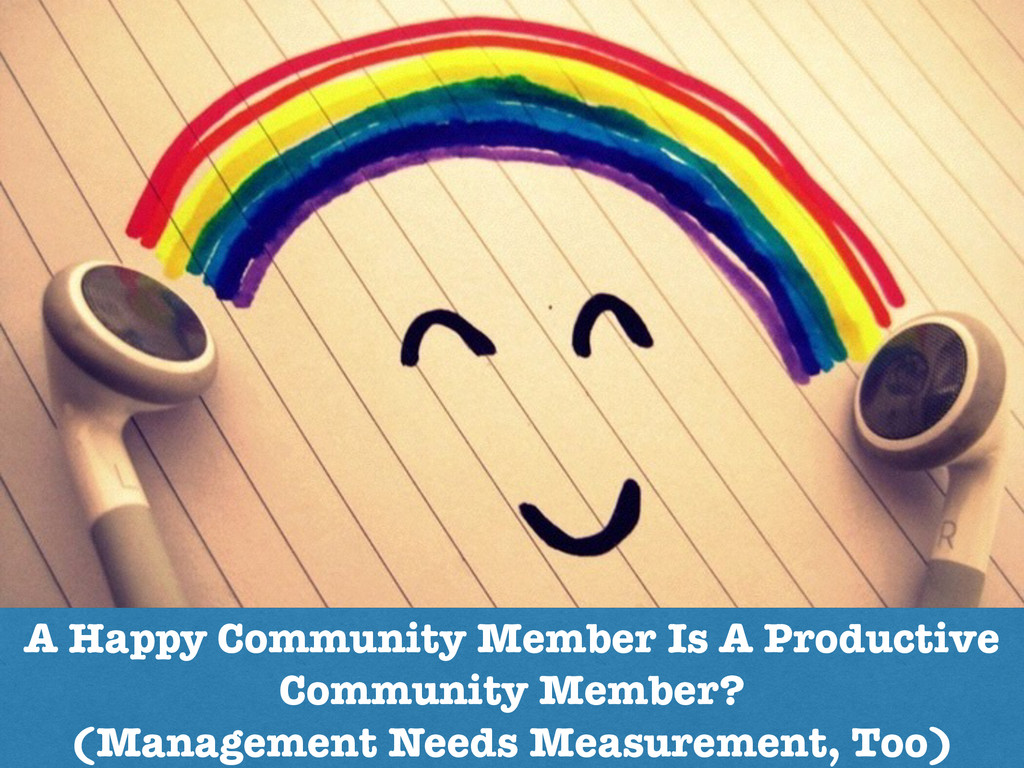 A Happy Community Member Is A Productive Commun...