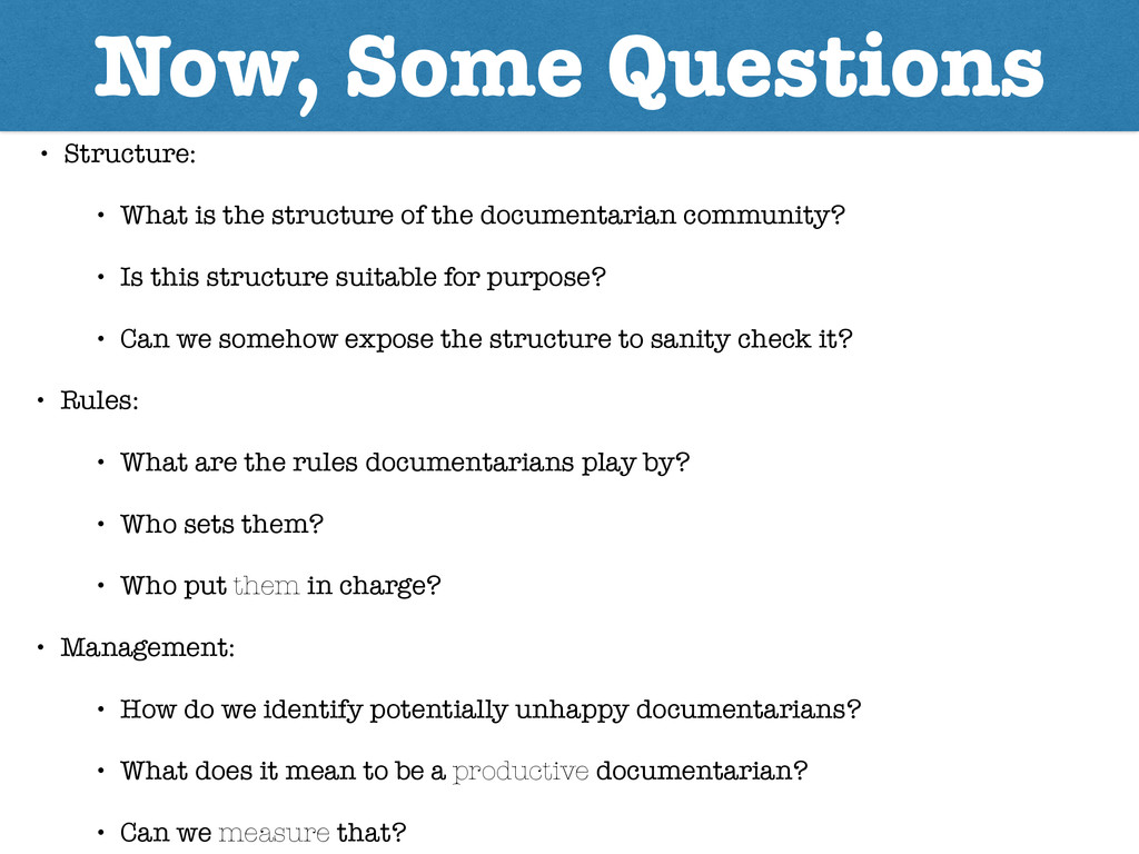 Now, Some Questions • Structure: • What is the ...