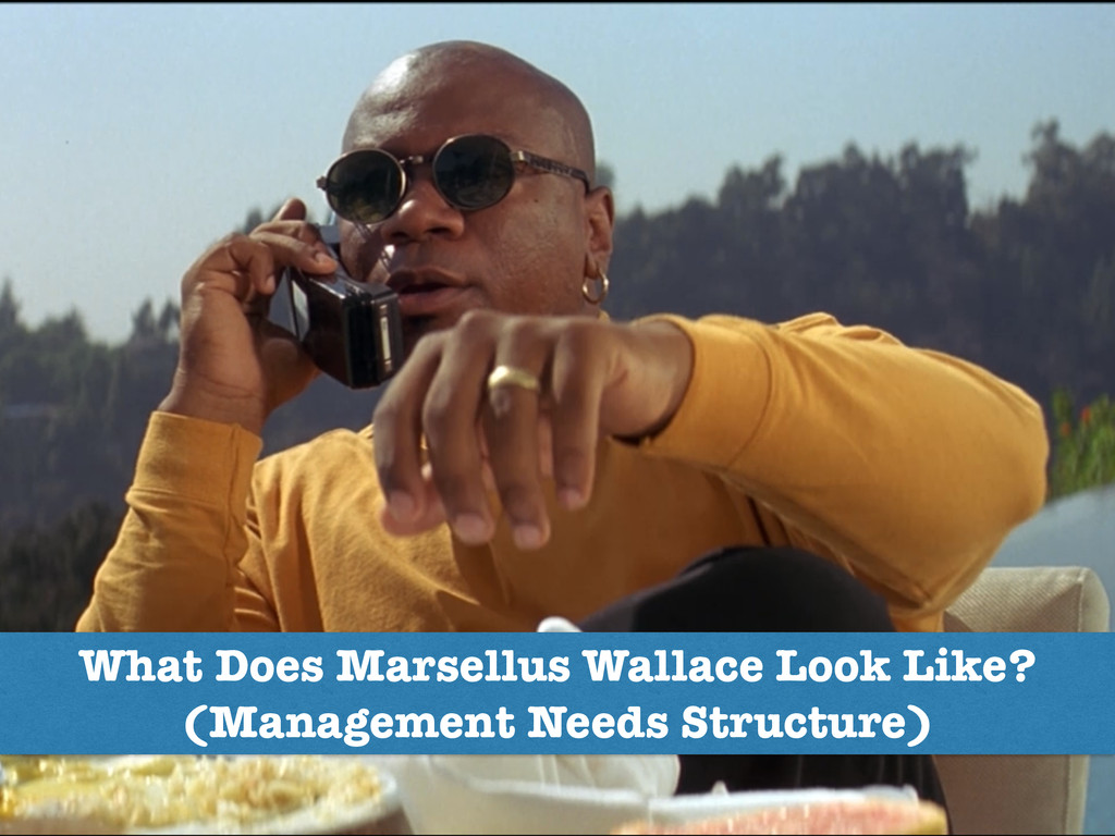 What Does Marsellus Wallace Look Like? (Managem...