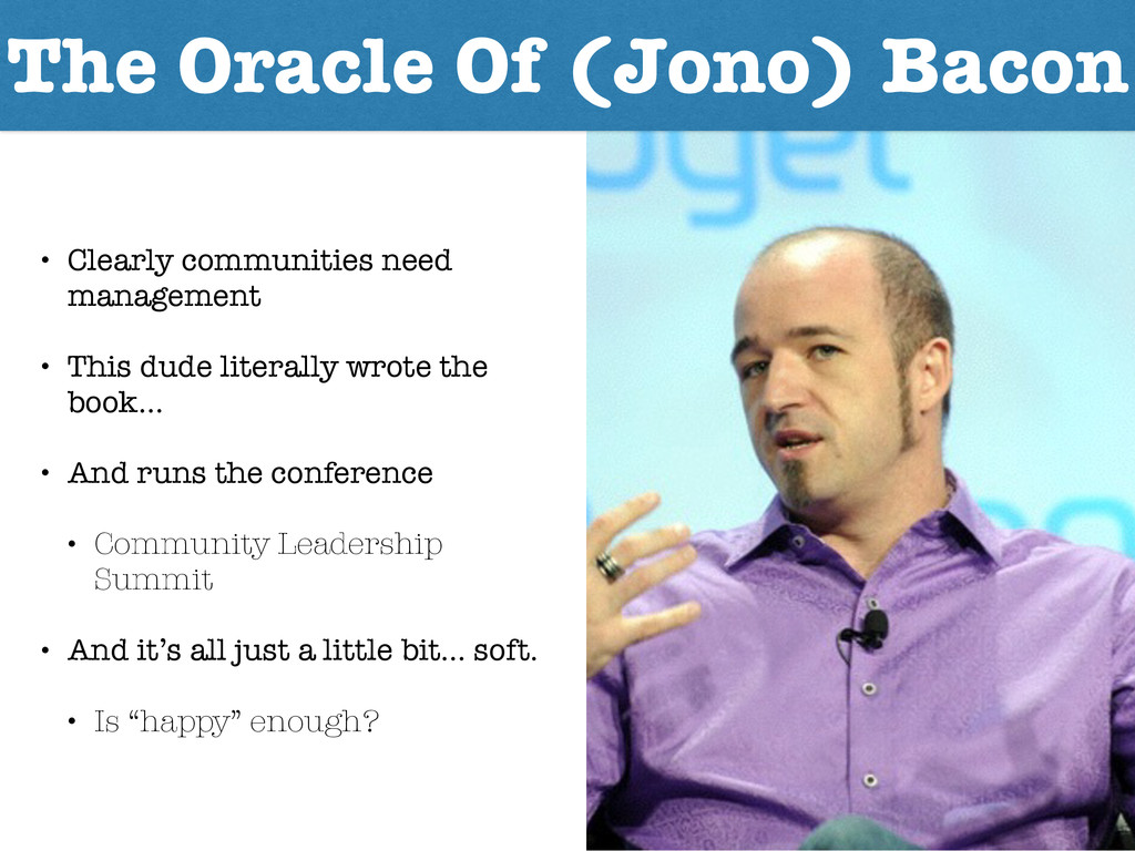 The Oracle Of (Jono) Bacon • Clearly communitie...