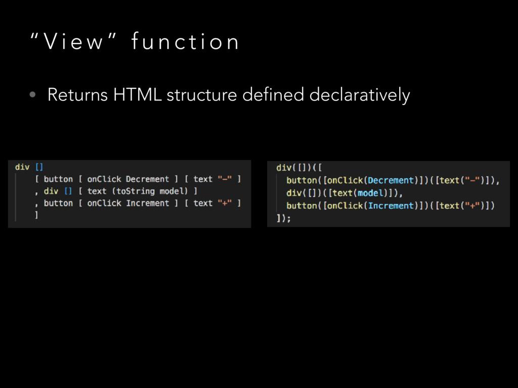 """ V i e w "" f u n c t i o n • Returns HTML stru..."