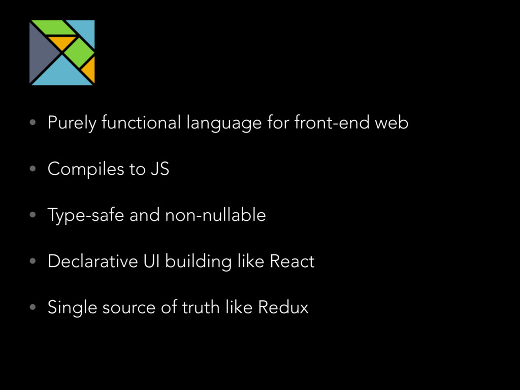 • Purely functional language for front-end web ...