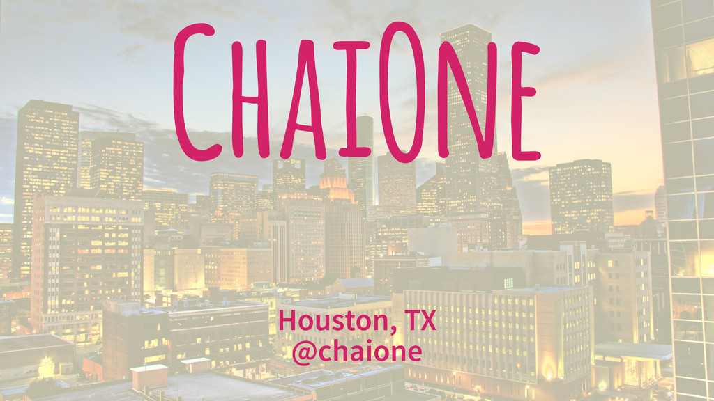 ChaiOne Houston, TX @chaione