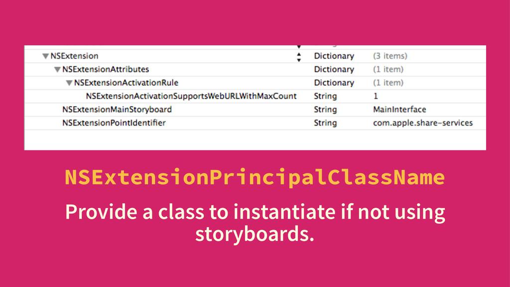 NSExtensionPrincipalClassName Provide a class t...
