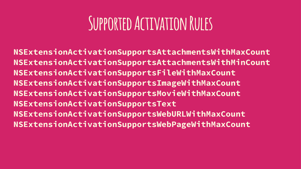 Supported Activation Rules NSExtensionActivatio...