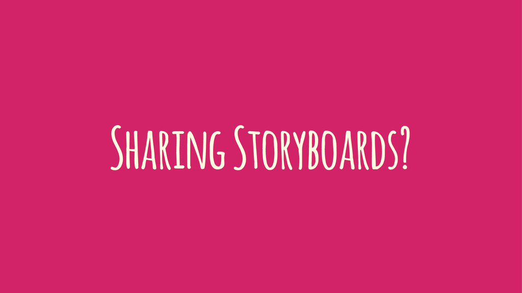 Sharing Storyboards?