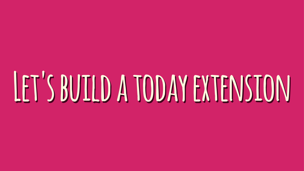 Let's build a today extension