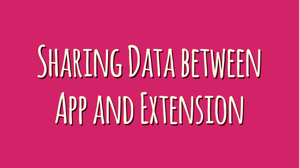 Sharing Data between App and Extension