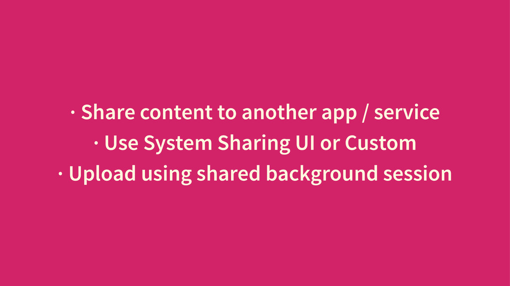 · Share content to another app / service · Use ...