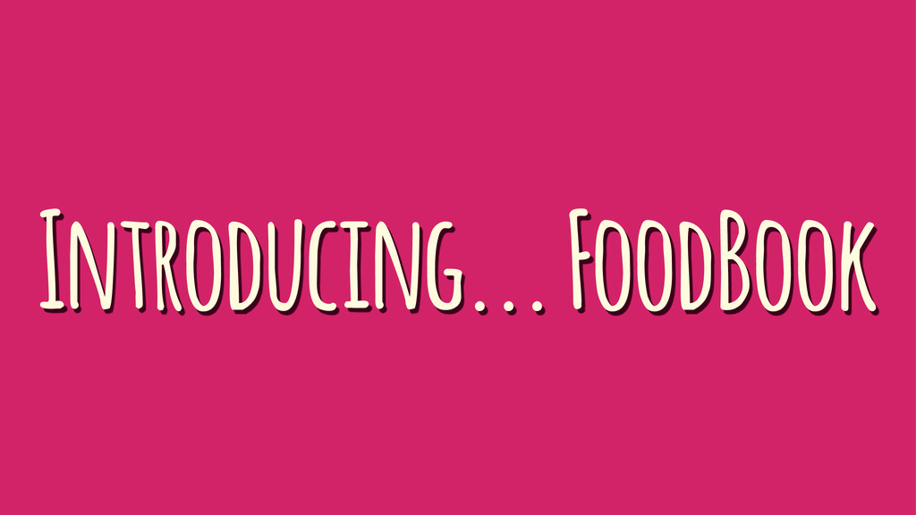 Introducing... FoodBook