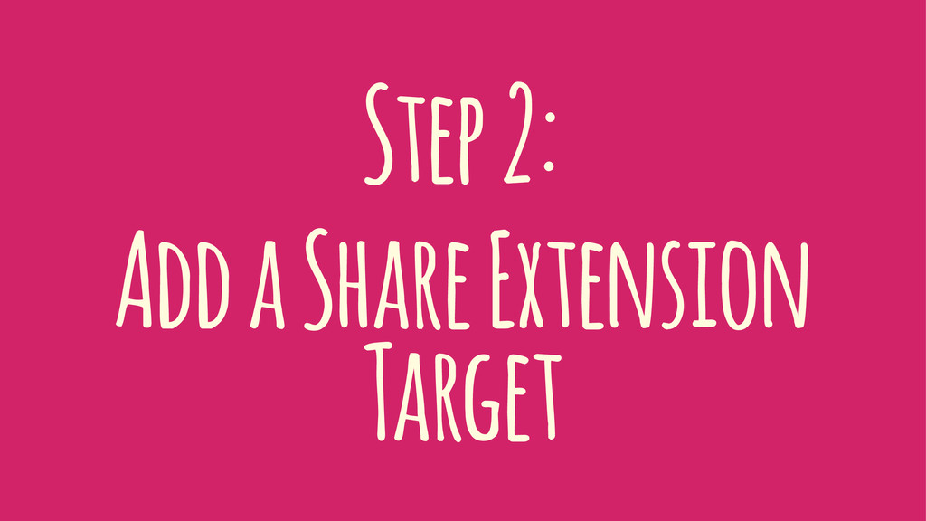 Step 2: Add a Share Extension Target