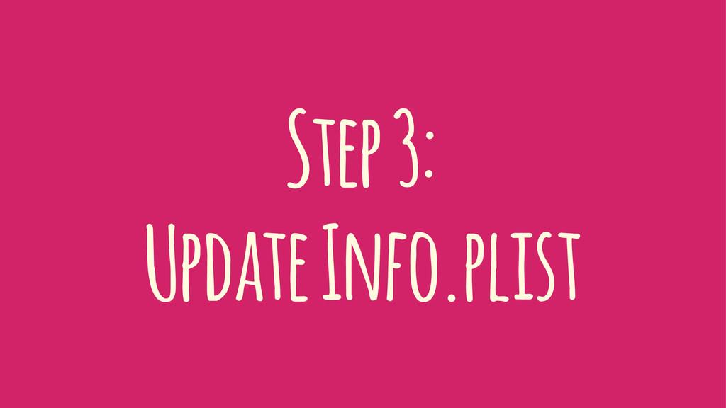 Step 3: Update Info.plist
