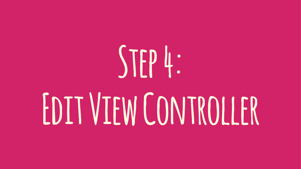 Step 4: Edit View Controller