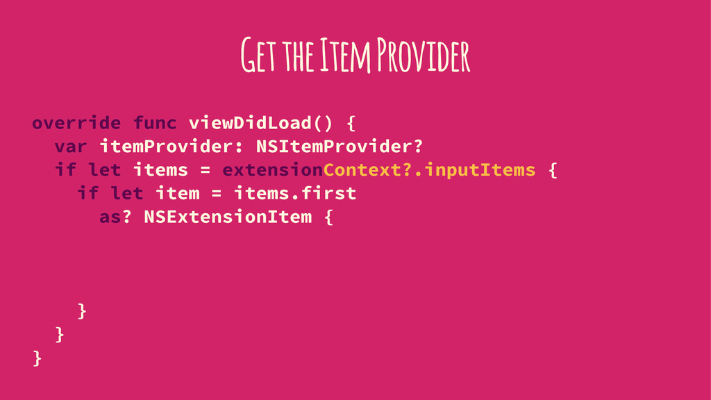 Get the Item Provider override func viewDidLoad...