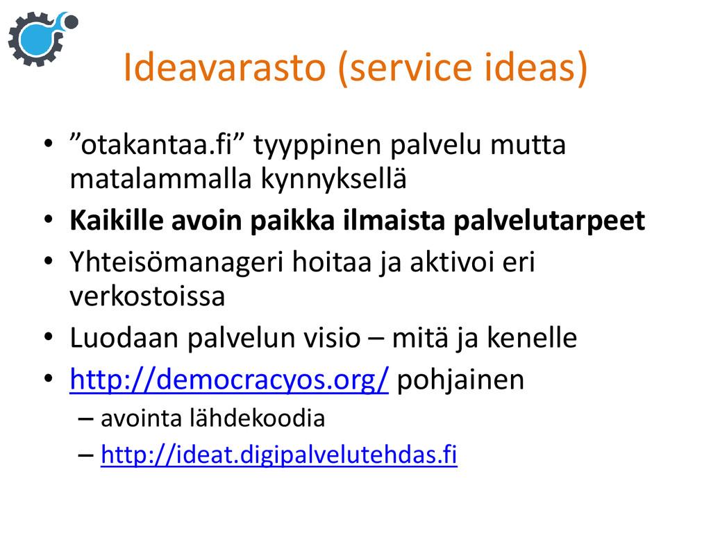 """Ideavarasto (service ideas) • """"otakantaa.fi"""" ty..."""