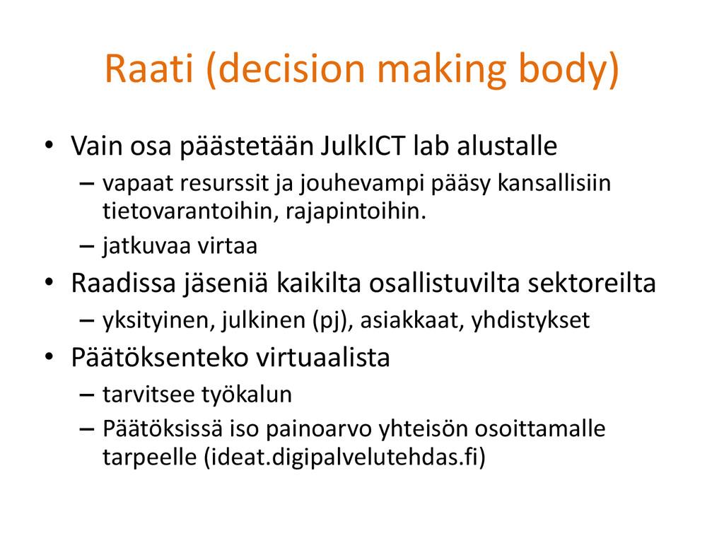 Raati (decision making body) • Vain osa päästet...