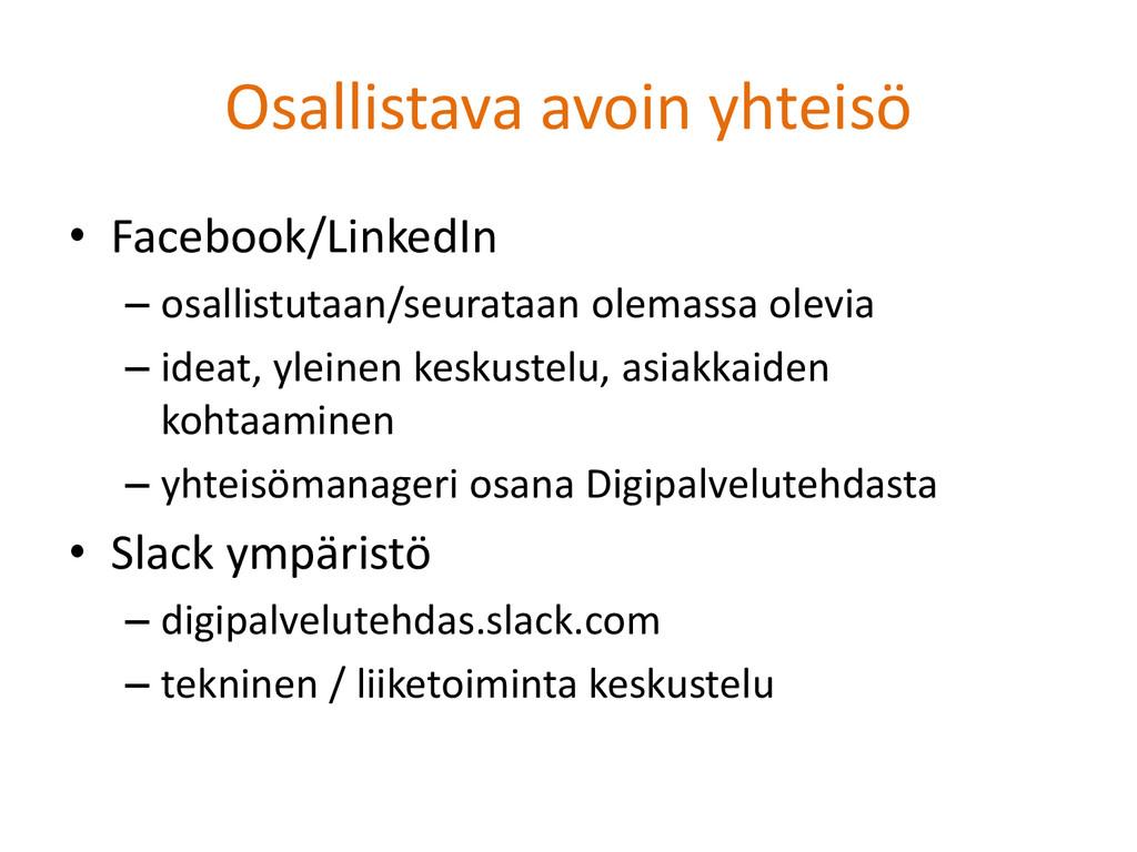 Osallistava avoin yhteisö • Facebook/LinkedIn –...