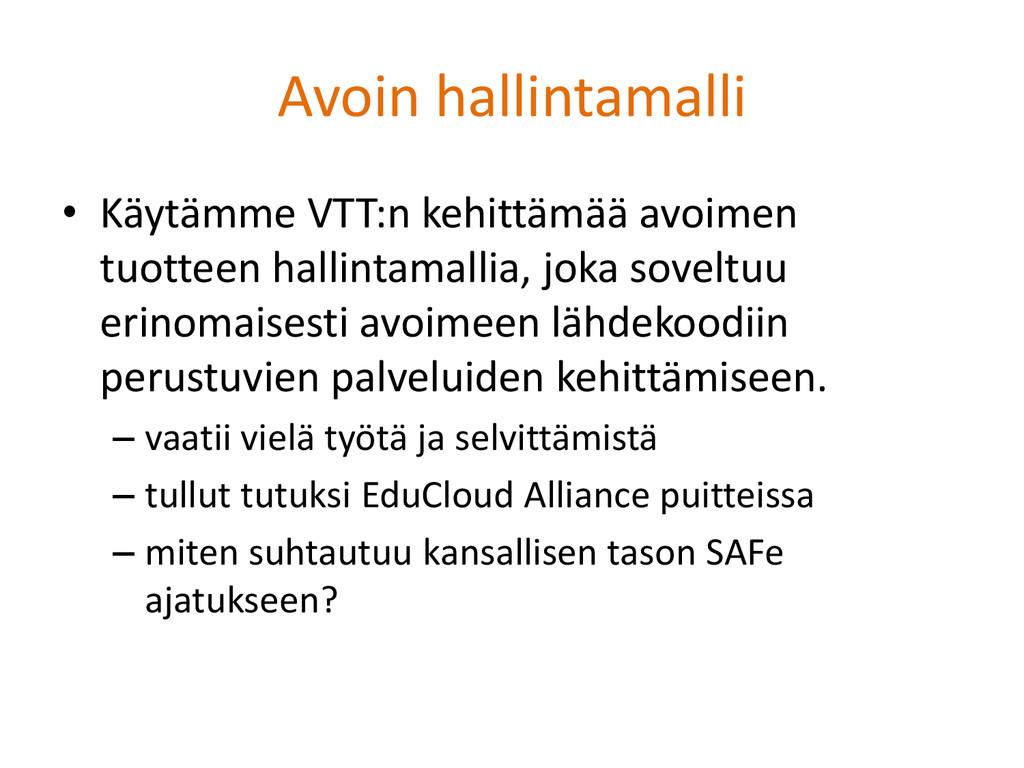 Avoin hallintamalli • Käytämme VTT:n kehittämää...