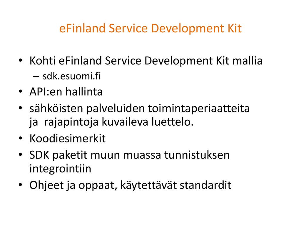 eFinland Service Development Kit • Kohti eFinla...