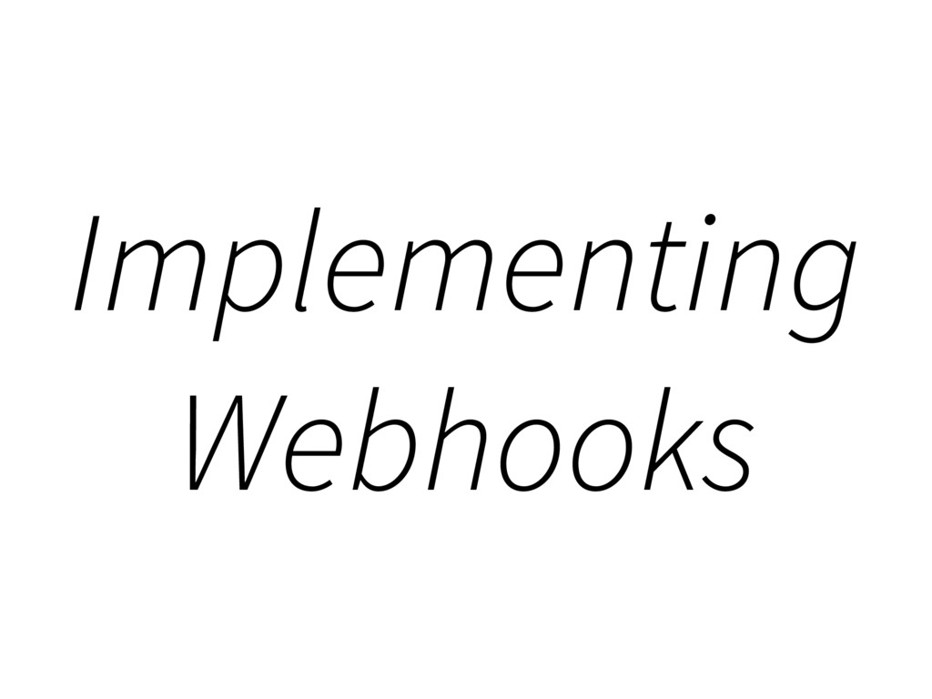 Implementing Webhooks
