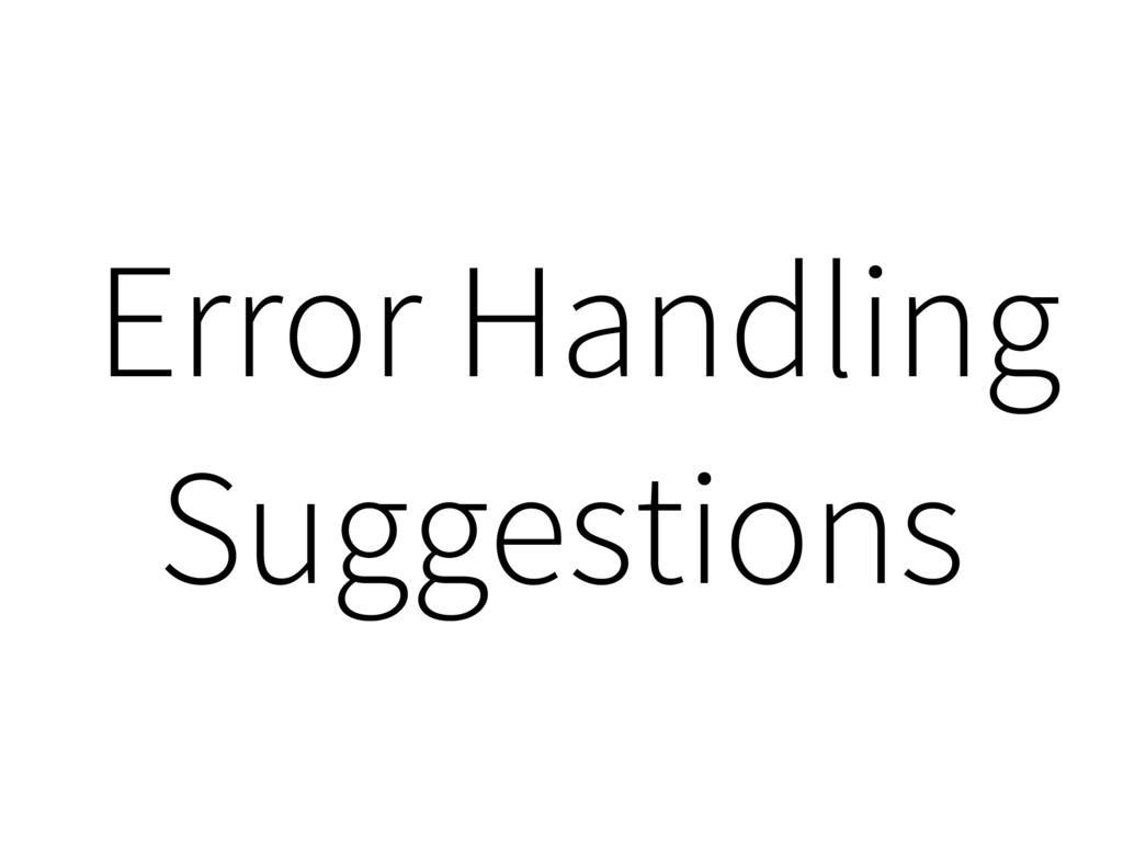 Error Handling Suggestions