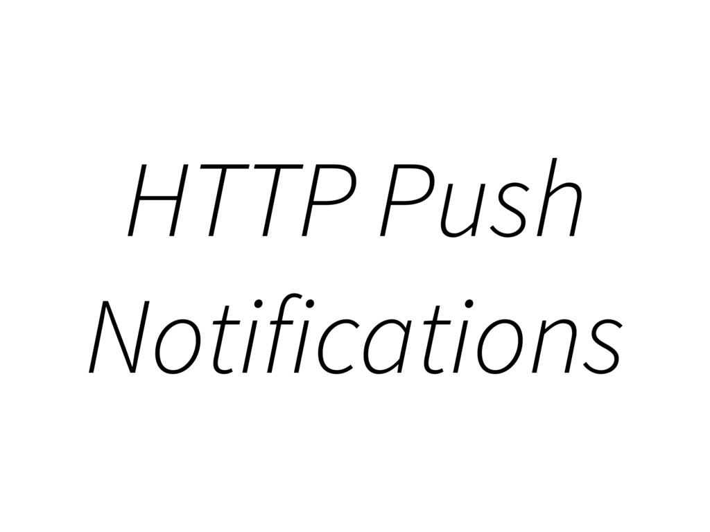 HTTP Push Notifications