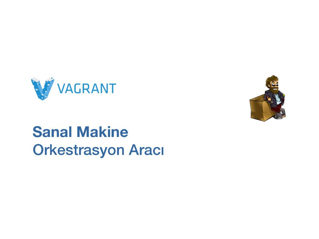 Sanal Makine Orkestrasyon Aracı