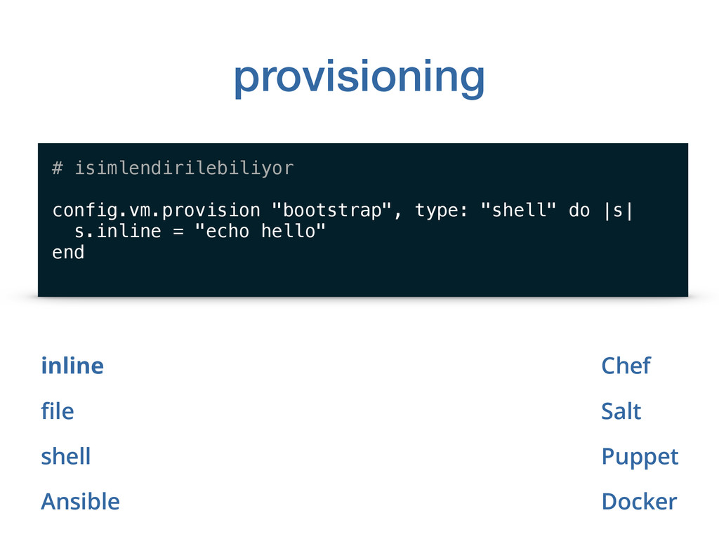 provisioning inline file shell Ansible # isimlen...