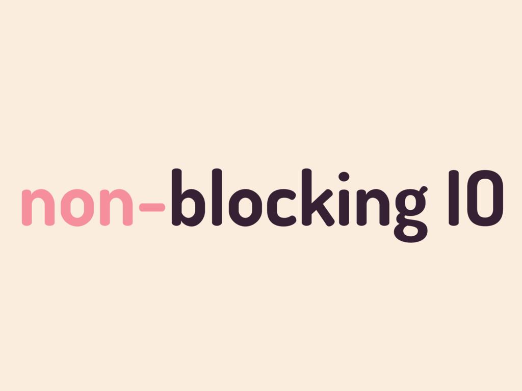 non-blocking IO