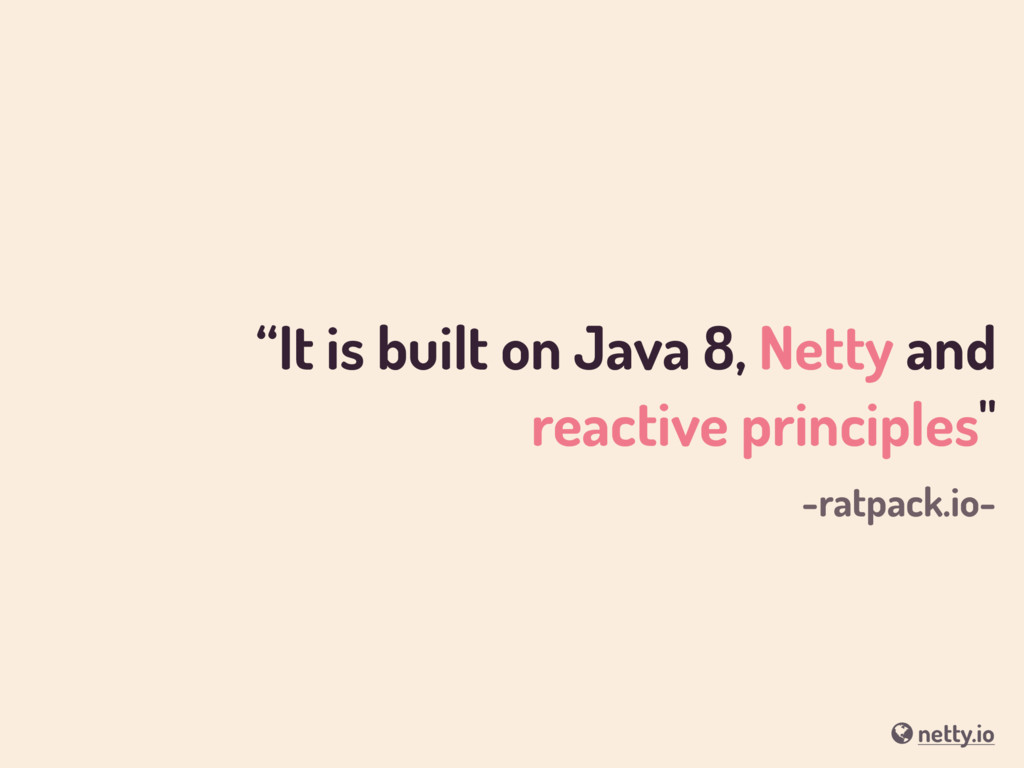 """It is built on Java 8, Netty and reactive prin..."