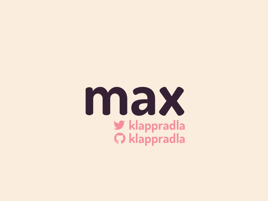 "max ! klappradla "" klappradla"