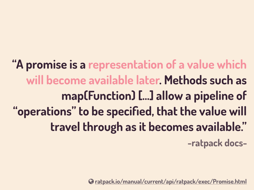 """A promise is a representation of a value which..."