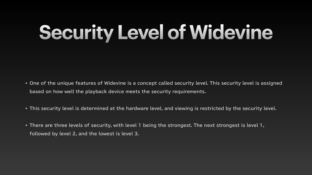 Security Level of Widevine w 0OFPGUIFVOJRVF...