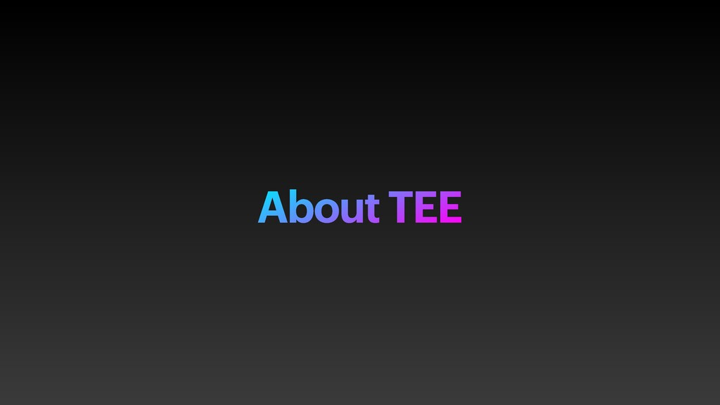 About TEE